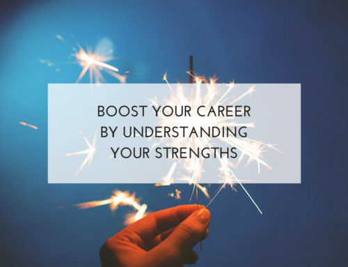 Boost Your Career by Understanding Your Strengths