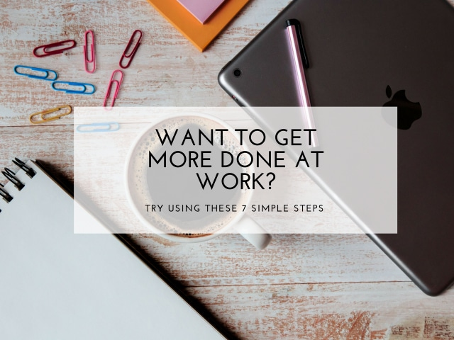 Want to get more done at work? Try These 7 simple steps- Bright Sky HR- Fay Wallis