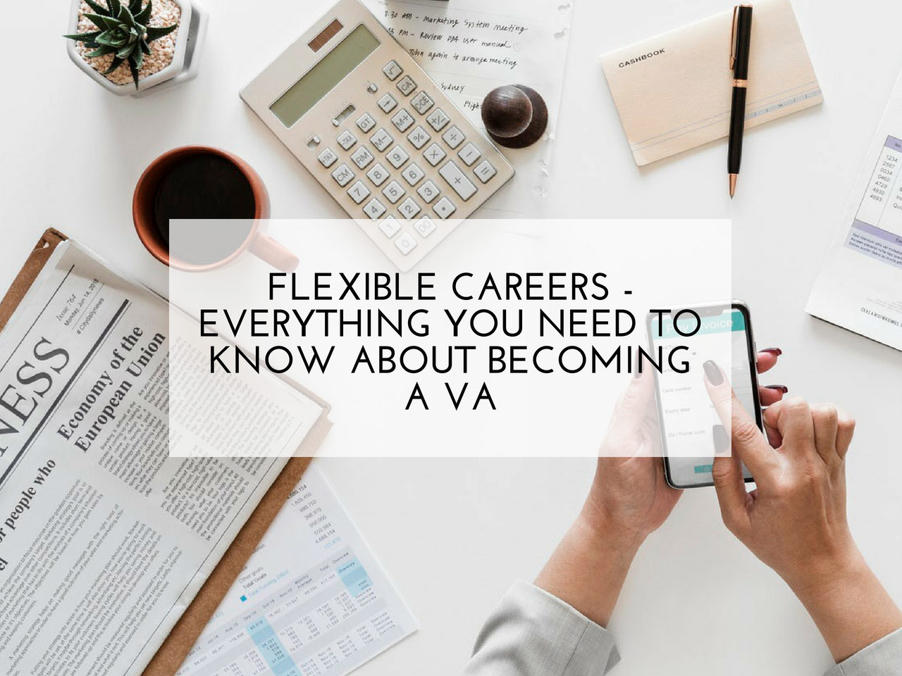 Flexible Careers- Everything you Need to Know About Becoming a VA
