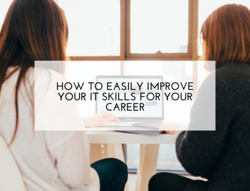 How to Easily Improve Your IT Skills For Your Career