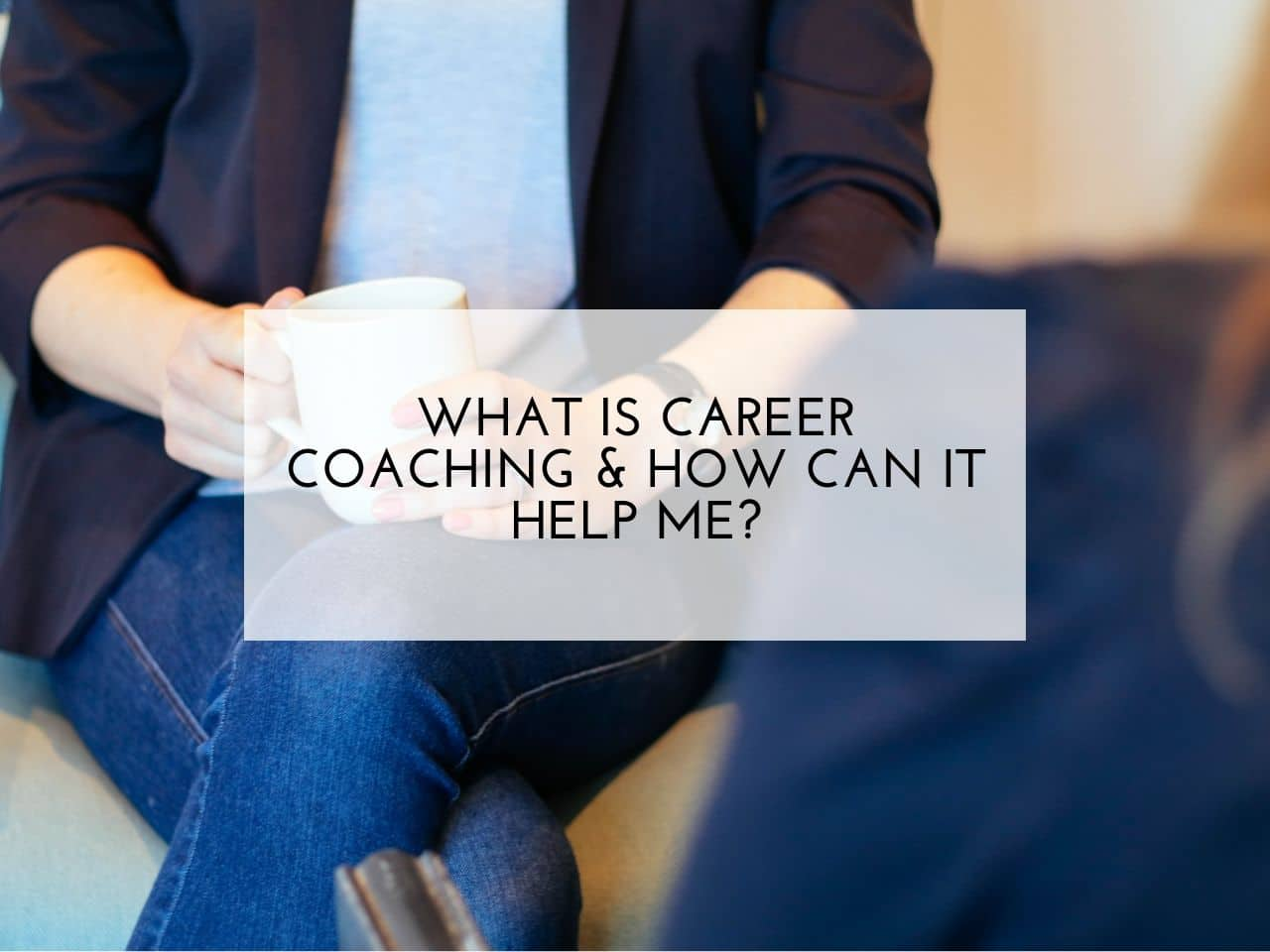 What is career coaching and how can it help me?