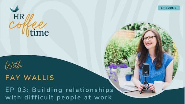 Building relationships with difficult people at work